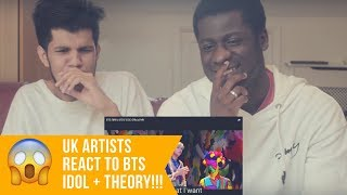 Is This The BEST BTS (방탄소년단) 'IDOL' Official MV REACTION??? UK ARTISTS REACT TO BTS!!