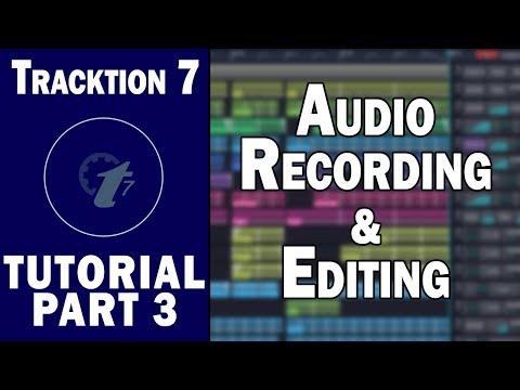 Tracktion 7 Free DAW Tutorial (Part 3) – Audio Recording and Editing