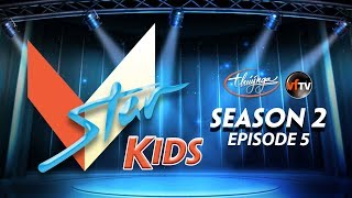 VSTAR KIDS Season 2 - Episode 5