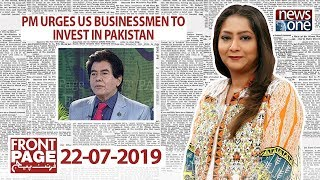 Front Page | 22-July-2019 | PM urges US businessmen to invest in Pakistan
