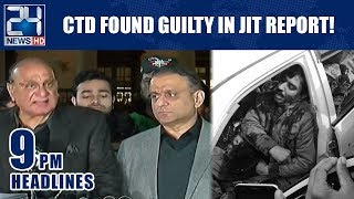 CTD Found Guilty In JIT Report! - 9pm News Headlines | 22 Jan 2019