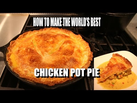 How To Make The World's Best Chicken Pot Pie