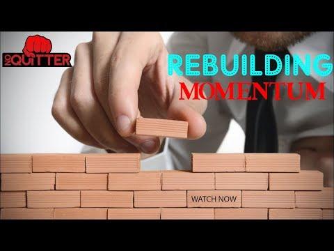 How To Rebuild Momentum