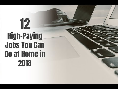 12 High-Paying Jobs You Can Do at Home in 2018