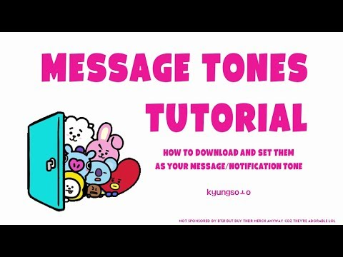 [TUTORIAL] How to download and use my message tones~