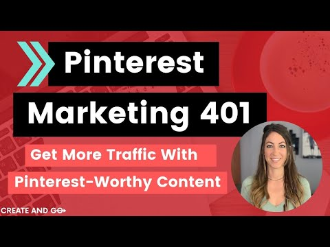 Pinterest Marketing 401: Get More Pinterest Traffic to Your Blog or Business
