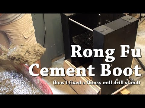 Rong Fu Cement Boot (or how I fixed a flimsy machine tool stand)