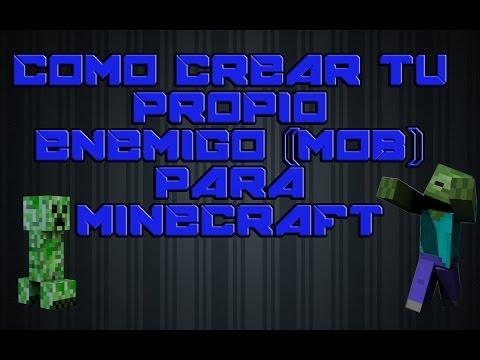 Como Crear Tus Propio Enemigos (Mobs) Para Minecraft