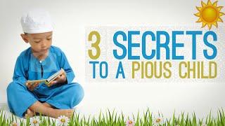 3 secrets to a pious child- By Shaykh Zulfiqar Ahmad