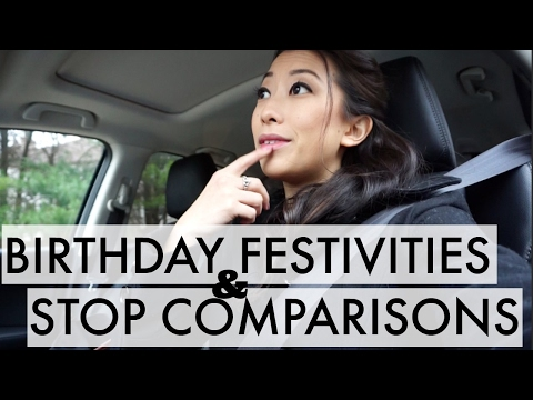 Stop Comparing Yourself | Birthday Vlog
