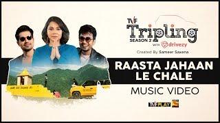 Rasta Jahan Le Chale | Nilotpal Bora | Papon | Tripling S2 with Drivezy | Official Music Video