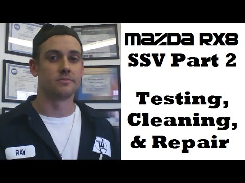 SSV Cleaning, Testing and Repair Mazda RX8