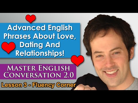 Advanced English Phrases 5 - Love, Romance, Dating and Relationships - Speak English Naturally