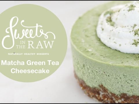 Vegan Matcha Green Tea Cheesecake: Sweets In The Raw Naturally Healthy Desserts