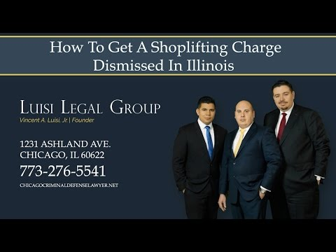 How To Get A Shoplifting Charge Dismissed in Illinois