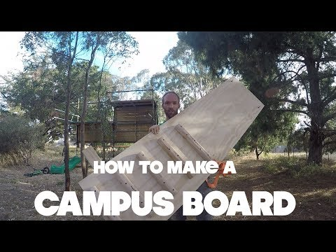 HOW TO MAKE A CLIMBING CAMPUS BOARD DIY