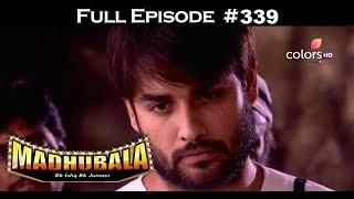 Madhubala - Full Episode 339 - With English Subtitles