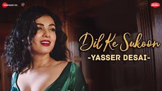 Dil Ke Sukoon | #ZeeMusicOriginals | Sonal Chauhan | Yasser Desai | Asad Khan | Vijay Vijawatt