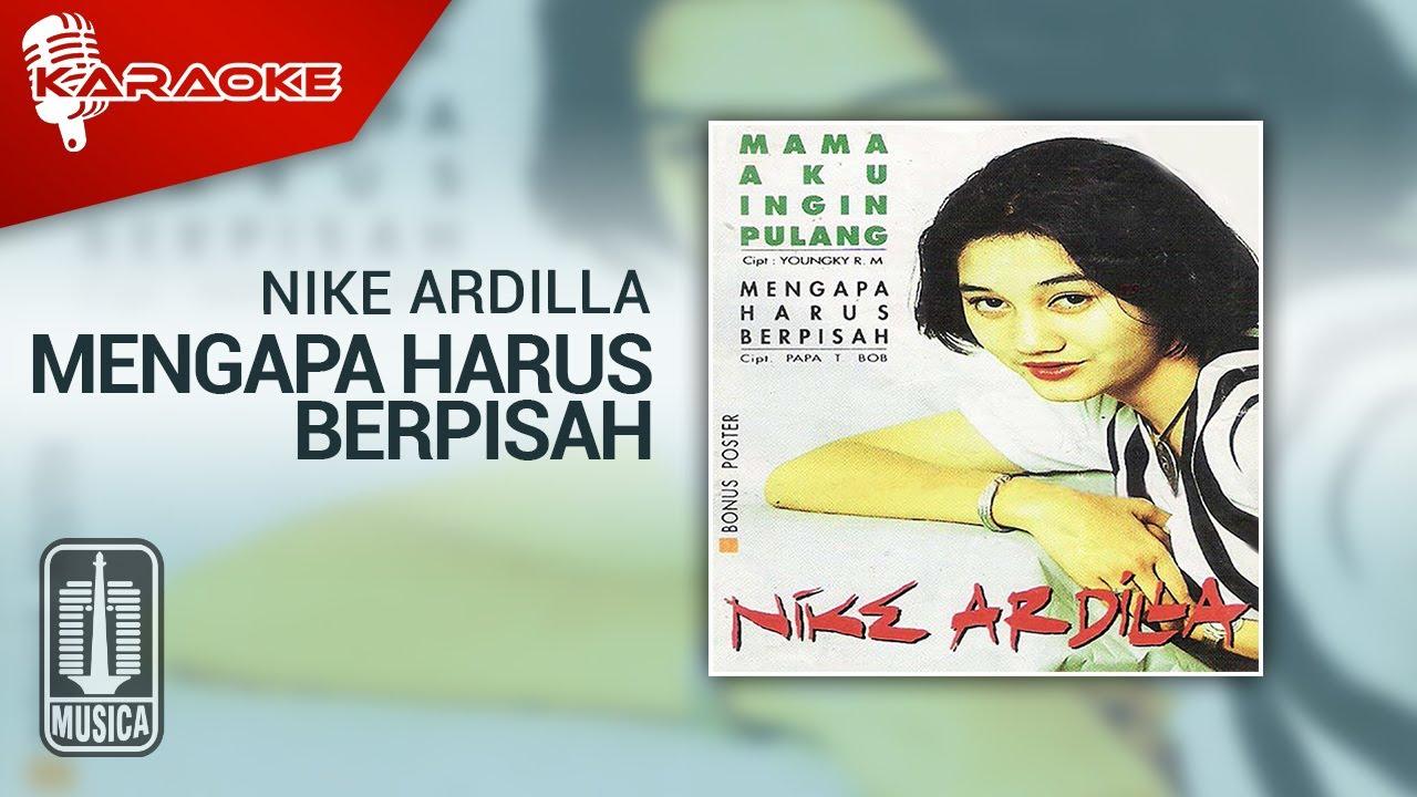 Download Nike Ardilla - Mengapa Harus Berpisah (Official Karaoke Video) MP3 Gratis