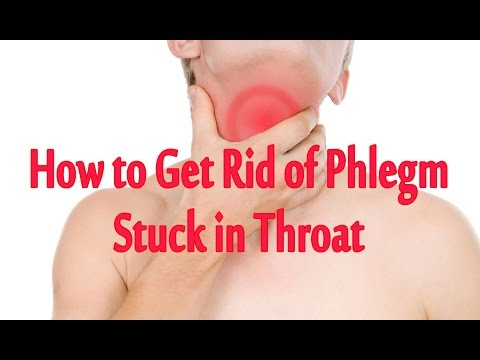 How to Get Rid of Phlegm Stuck in Throat | How to Get Rid of Phlegm Home Remedies