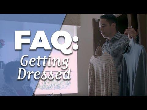 FAQ: Getting Dressed
