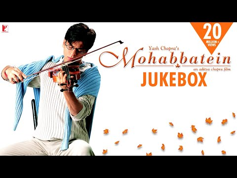 Xxx Mp4 Mohabbatein Audio Jukebox Full Songs Jatin Lalit Shah Rukh Khan Aishwarya Rai 3gp Sex