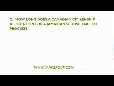 How Long Does A Canadian Citizenship Application For A Jamaican Spouse Take?