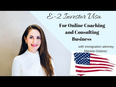 E2 Investor Visa For Online Coaching Business ✔️🇺🇸