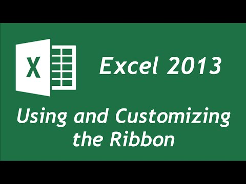 Excel 2013 - Using and Customizing the Ribbon
