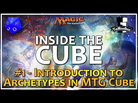 Introduction to Archetypes in MTG Cube - Inside The Cube: Episode 1