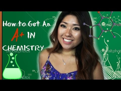 How To Get an A in Chemistry