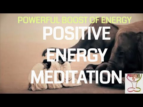 Guided Meditation For Positive Energy | Powerful | instant relaxation - Positive Energy Boost - 2018