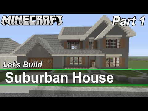 Minecraft Let's Build a Suburban House: Part 1 house #9 S1