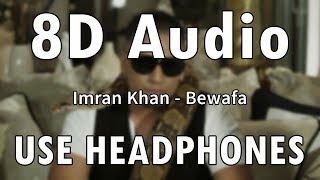 Imran Khan - Bewafa | 8D Audio
