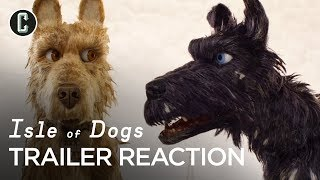 Isle of Dogs Trailer #1 Reaction & Review