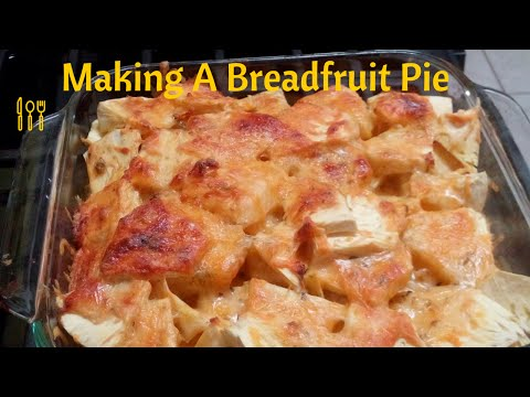 How To Make A Breadfruit Pie | Caribbean Style