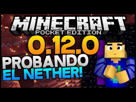 Minecraft PE 0.12.0 - PROBANDO EL NETHER! - ¿Qué Podemos Encontrar?