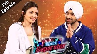 """Phillauri"" Stars ""Anushka"" & ""Diljit"" - Yaar Mera Superstar Season 2 With Sangeeta - Full Episode"