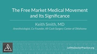 The Free Market Medical Movement and Its Significance