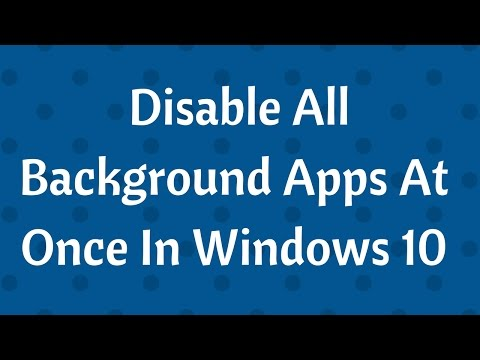 How to disable all background Apps at once in Windows 10