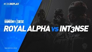 CBG REPLAY #12 - Royal Alpha VS INT3NSE e-Sports - Rainbow Six (PS4)