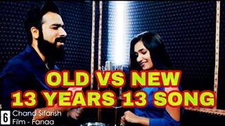 OLD VS NEW ||13 YEARS 13 SONG || 2006 TO 2018||ABHISHEK RAINA ||KUHU GRACIA FT||