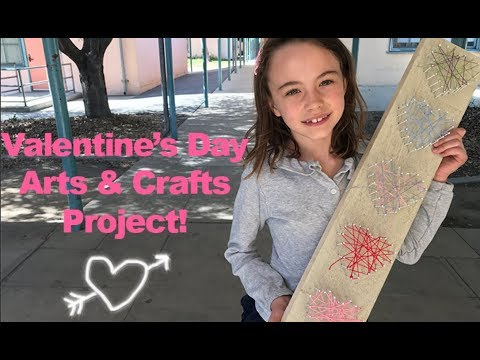 Valentine's Day Arts & Crafts Project!