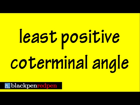 Find the least postive coterminal angle, part1