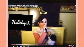 Hallelujah KARAOKE w/ my puppy (Cover)
