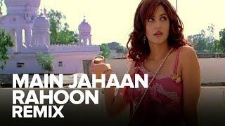 Main Jahaan Rahoon (Remix) | Full Audio Song | Namastey London | Akshay Kumar, Katrina Kaif