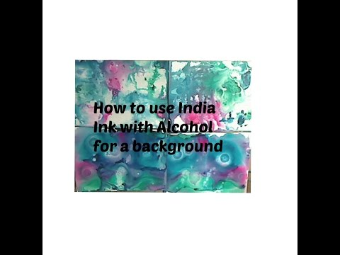 How to use India Inks with Alcohol to make a Background