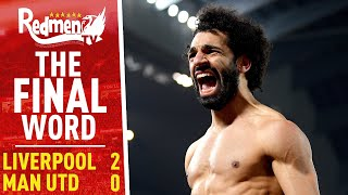 Liverpool 2-0 Manchester United | The Final Word