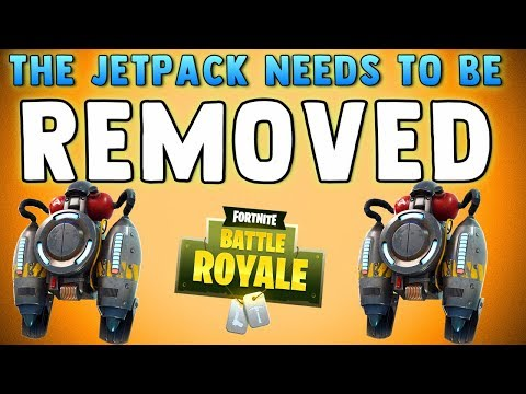 8 REASONS THE JETPACK IS KILLING FORTNITE BATTLE ROYALE & NEEDS TO BE REMOVED