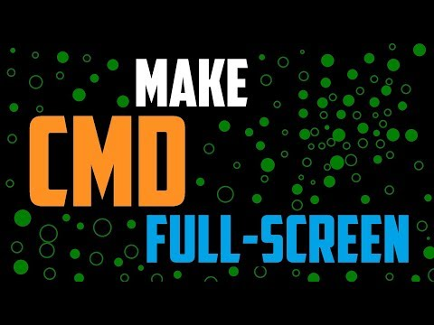 How To Make CMD Full Screen